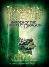 Garden of the Purple Dragon (Dragonkeeper #2)