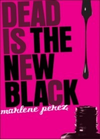 Dead Is the New Black (Dead Is #1)