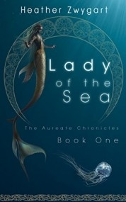 The Lady of the Sea: The Aureate Chronicles, Book One