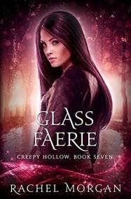 Glass Faerie (Creepy Hollow #7)