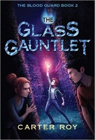 The Glass Gauntlet (The Blood Guard #2)