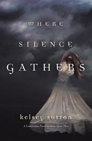 Where Silence Gathers (Some Quiet Place #2)