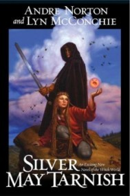 Silver May Tarnish (Witch World Series 2: High Hallack Cycle #10)