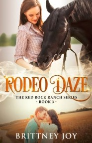 Rodeo Daze (Red Rock Ranch Series, book 3)