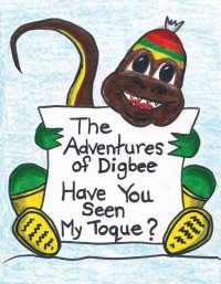 The Adventures of Digbee: Have You Seen My Touque?