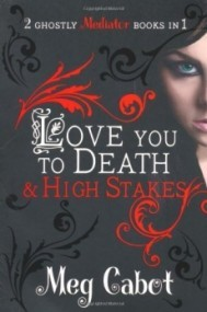 Love You to Death & High Stakes (The Mediator #1-2)