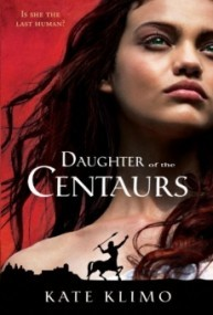Daughter of the Centaurs (Centauriad #1)