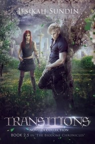 Transitions: Novella Collection (The Biodome Chronicles #2.5)