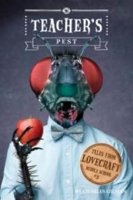 Teacher's Pest (Tales from Lovecraft School #3)