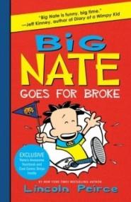 Big Nate Goes for Broke (Big Nate)