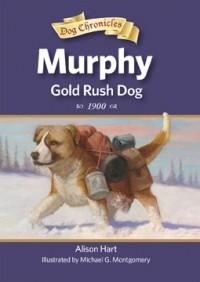 Murphy, Gold Rush Dog (Dog Chronicles #2)