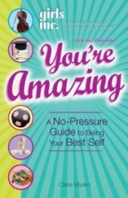 You're Amazing:  A No Pressure Guide to Being Your Best Self