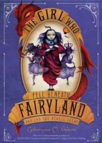 The Girl Who Fell Beneath Fairyland and Led the Revels There (Fairyland #2)