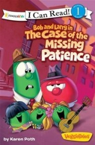 Bob and Larry in the Case of the Missing Patience (Veggie Tales)