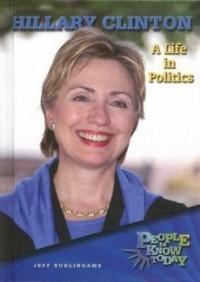 Hillary Clinton: A Life in Politics