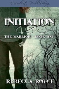 Warrior Series: Initiation (Book 1)