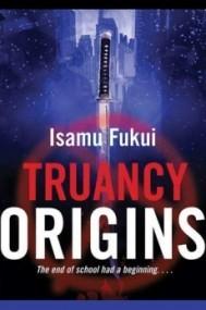 Truancy Origins (Truancy Prequel)