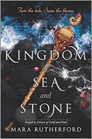 Kingdom of Sea and Stone (Crown of Coral and Pearl, #2)