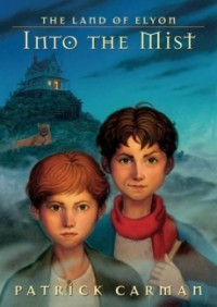 Into the Mist (Land of Elyon #4)