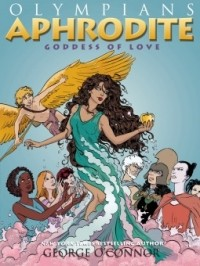 Aphrodite: Goddess of Love (Olympians #6)