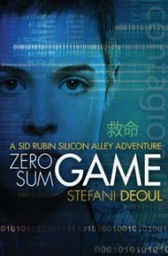 Zero Sum Game - Book 2 of the Sid Rubin Silicon Alley Adventures