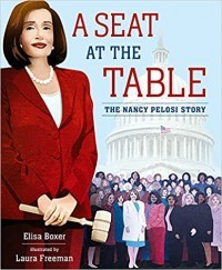 A Seat At The Table The Nancy Pelosi Story