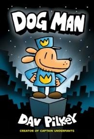 Dog Man (Dog Man #1)