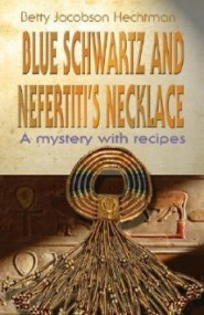 Blue Schwartz and Nefertiti's Necklace: A Mystery with Recipes