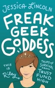 Freak, Geek, Goddess; Tales of Survival from Trust Fund High