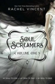 Soul Screamers, Vol. 1: My Soul to Lose / My Soul to Take / My Soul tSave (Soul Screamers 0.5-2)