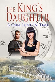 The King's Daughter: A Girl Lost In Time