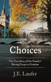 Choices-The True Story Of One Family's Daring Escape to Freedom
