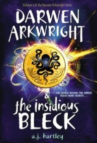 Darwen Arkwright and the Insidious Bleck (Darwen Arkwright #2)