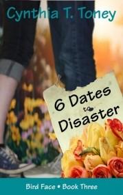 6 Dates to Disaster (Bird Face book three)