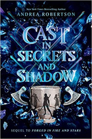 Cast in Secrets and Shadow (Loresmith, #2)