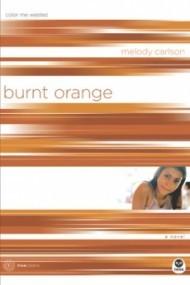 Burnt Orange: Color Me Wasted (TrueColors #5)