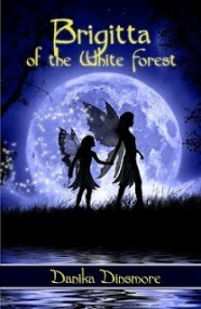 Brigitta of the White Forest (Faerie Tales from the White Forest #1)