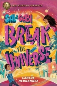 Sal and Gabi Break the Universe (Sal and Gabi #1)