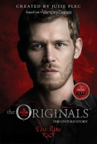 The Rise (The Originals #1)