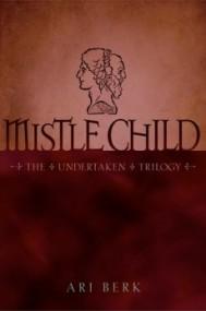 Mistle Child (The Undertaken #2)