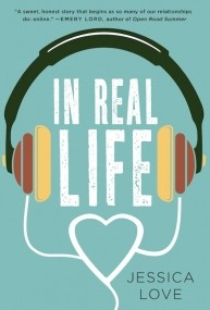 In Real Life: A Novel