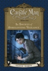 The Society of Unrelenting Vigilance (Candle Man #1)