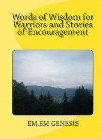 Words of Wisdom for Warriors and Stories of Encouragement