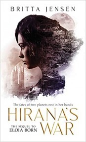 Hirana's War: Book Two in the Eloia Born Series