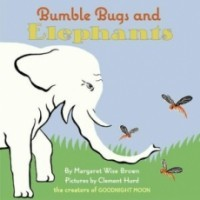 Bumble Bugs and Elephants: A Big and Little Book