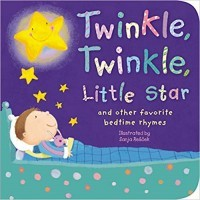 Twinkle, Twinkle, Little Star and Other Favorite Bedtime Rhymes