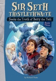 Sir Seth Thistlethwaite Seeks the Truth of Betty the Yeti (#3)