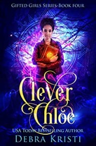 Clever Chloe (Gifted Girls Series, Book 4)