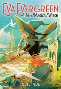 Eva Evergreen, Semi-Magical Witch