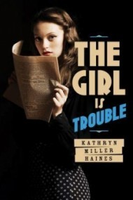 The Girl Is Trouble (The Girl Is Murder, Book 2)